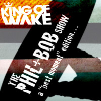 King of Wake, The Phil + Bob Show